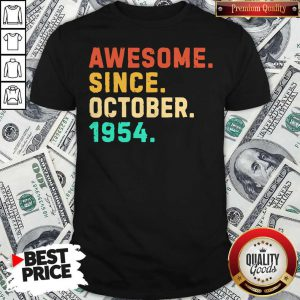 Nice Awesome Since October 1954 Vintage Shirt