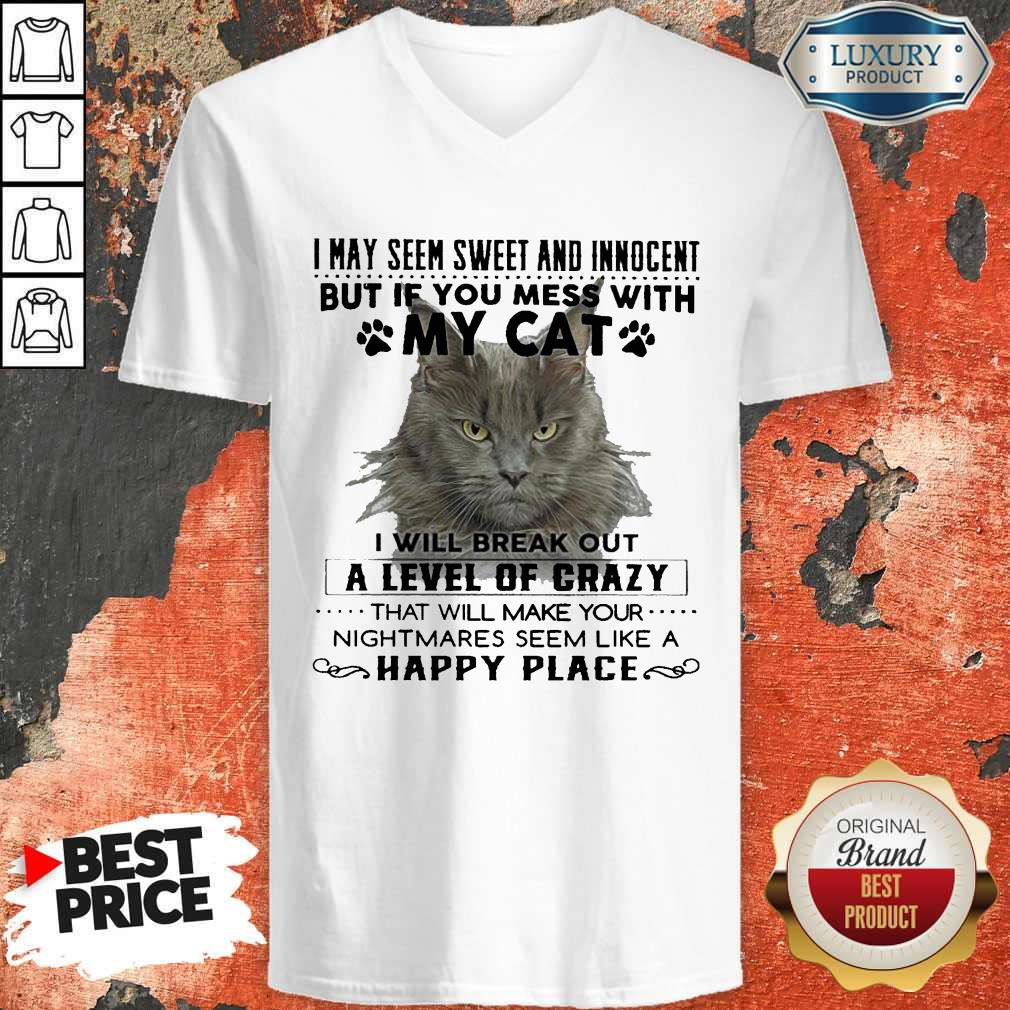 Official Cat I May Seem Sweer And Innocent But If You Mess With My Cat Happy Place V-neck