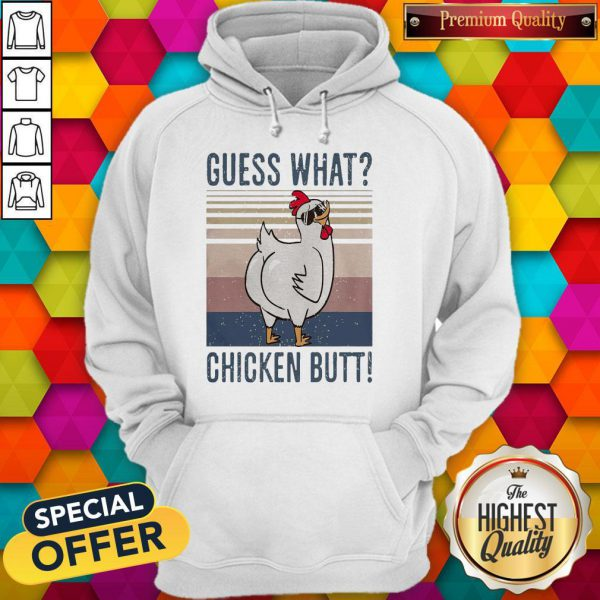 Official Guess What Chicken Butt Vintage Hoodie