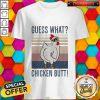 Official Guess What Chicken Butt Vintage Shirt