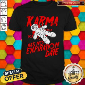 Premium Blood Karma Has No Expiration Date Shirt
