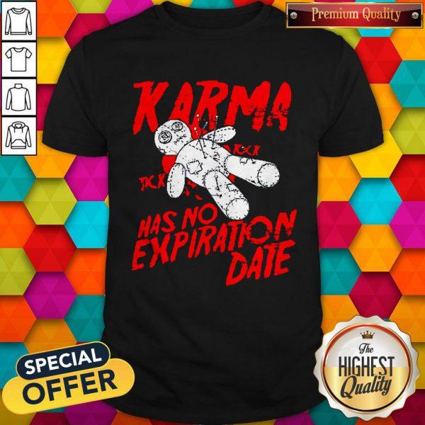 Premium Blood Karma Has No Expiration Date Shirt