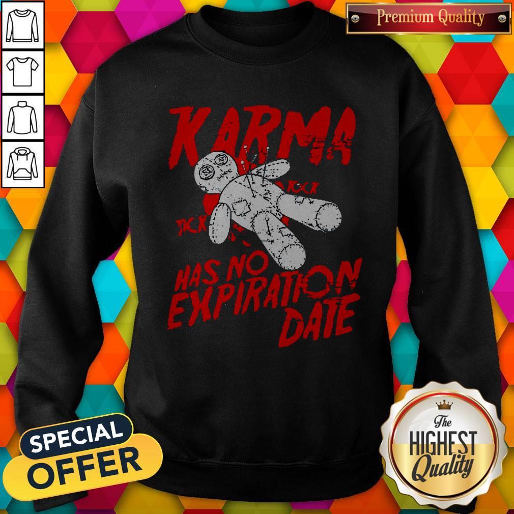 Premium Blood Karma Has No Expiration Date Sweatshirt