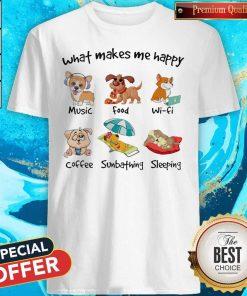 Premium Dog What Makes Me Happy Music Food Wifi Coffee Sunbathing Sleeping Shirt