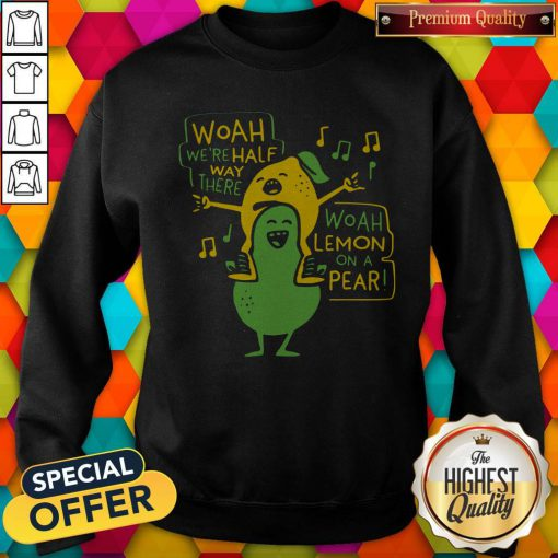 Premium Woah Were Halfway Theon On Pear Sweatshirt