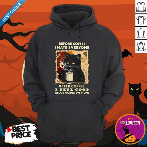 Cute Black Cat Before Coffee Hate Everyone Hoodie
