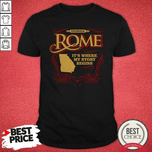 Geogia Rome It's Where My Story Begin Shirt