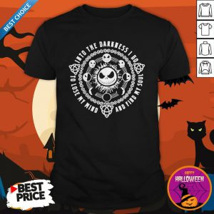 Halloween Jack Skellington Into Go To Lose My Mind And Find My Soul Shirt