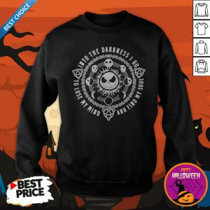 Halloween Jack Skellington Into Go To Lose My Mind And Find My Soul Sweatshirt