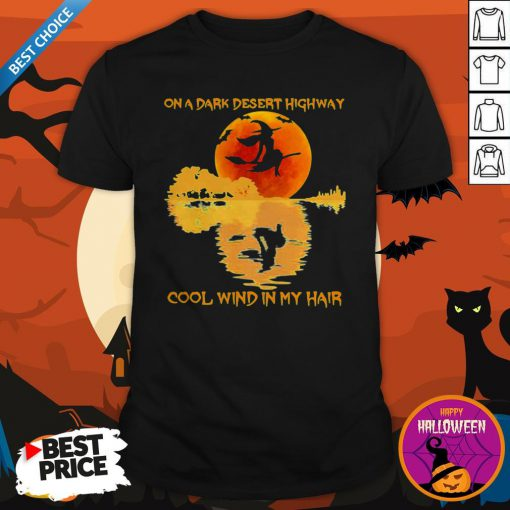 Halloween Witch On A Dark Desert Highway Cool Wind In My Hair Shirt