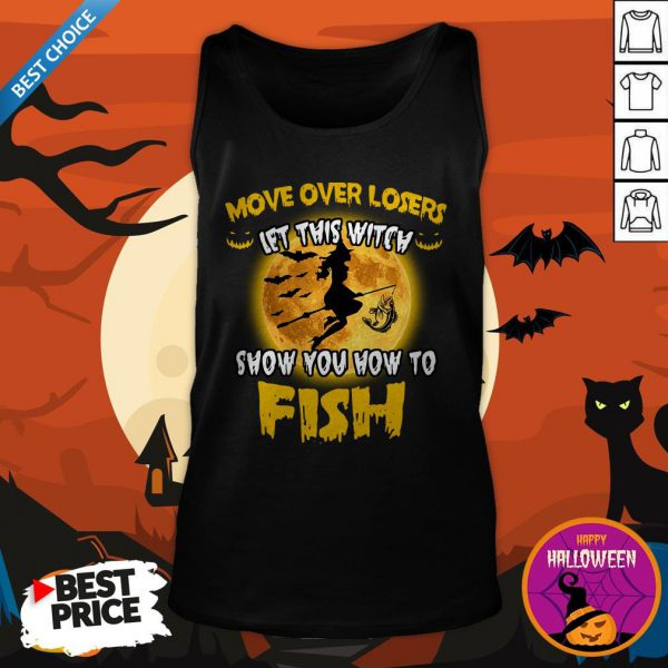 Move Over Losers Let This Witch Show You How To Fish Halloween Tank Top