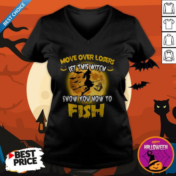 Move Over Losers Let This Witch Show You How To Fish Halloween V-neck