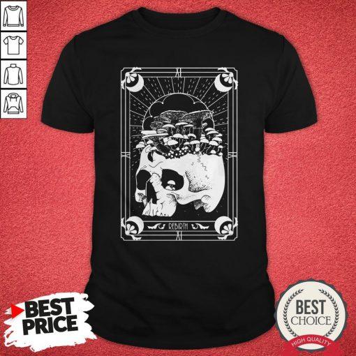 Nice Skull Mushroom Rebirth Shirt
