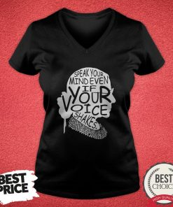 Notorious Ruth Bader Ginsburg Speak Your Mind Even If Your Voice Shales V-neck