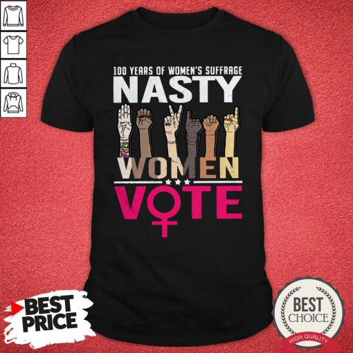 Official 100 Years Women's Suffrage Nasty Women Vote Shirt