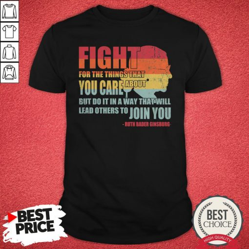 Official RBG Fight For The Things You Care About Shirt