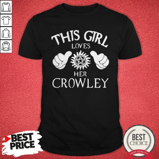 Official This Girl Loves Her Crowley Shirt