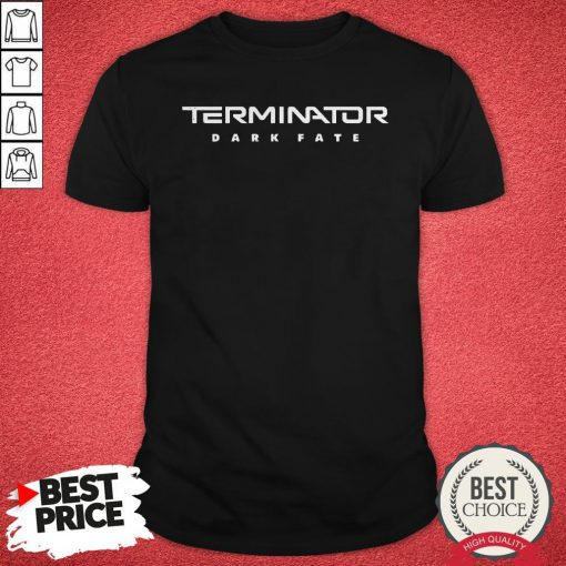 Premium Terminator Dark Fate Shirt