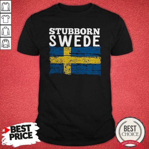 Pretty Stubborn Swefe Flag Shirt