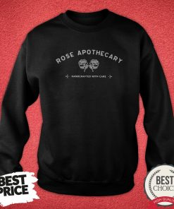 Rose Apothecary Handcrafted WithRose Apothecary Handcrafted With Care Sweatshirt Care Sweatshirt