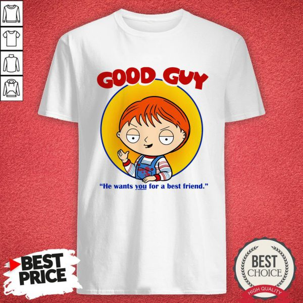 Top Chucky Good Guy He Wants You For A Best Friend Shirt