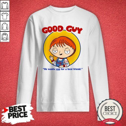 Top Chucky Good Guy He Wants You For A Best Friend Sweatshirt