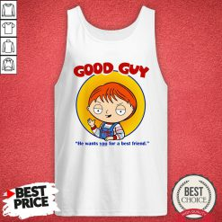 Top Chucky Good Guy He Wants You For A Best Friend Tank Top