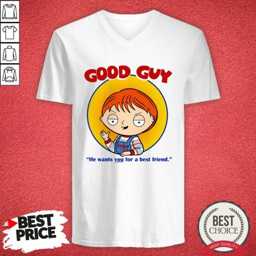 Top Chucky Good Guy He Wants You For A Best Friend V-neck