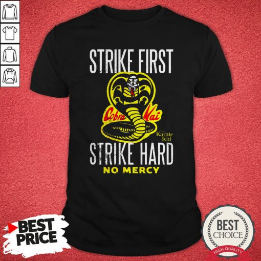 Top Strike First Strike Hard The Karate Kid No Mercy Shirt
