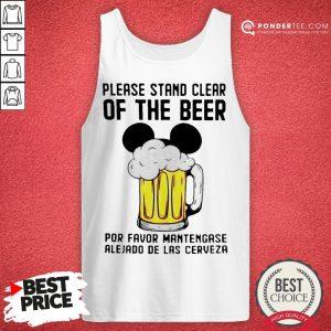 Please Stand Clear Of The Beer Por Favor Mantengase Alejado De Las Cerveze Tank Top - Desisn By Pondertee.com