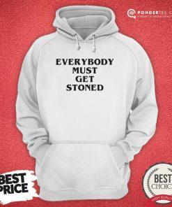 Awesome Everybody Must Get Stoned Hoodie - Desisn By Pondertee.com