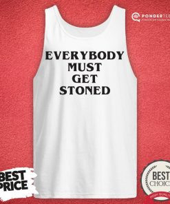 Awesome Everybody Must Get Stoned Tank Top - Desisn By Pondertee.com