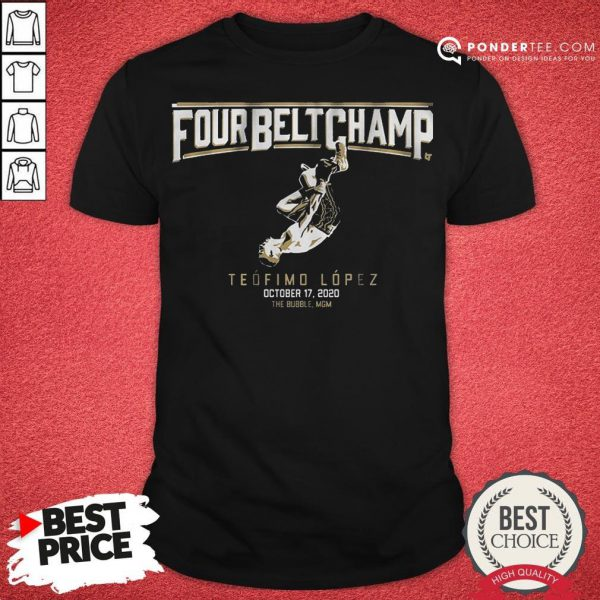 Awesome Teofimo Lopez The Four-belt Champ Shirt - Desisn By Pondertee.com