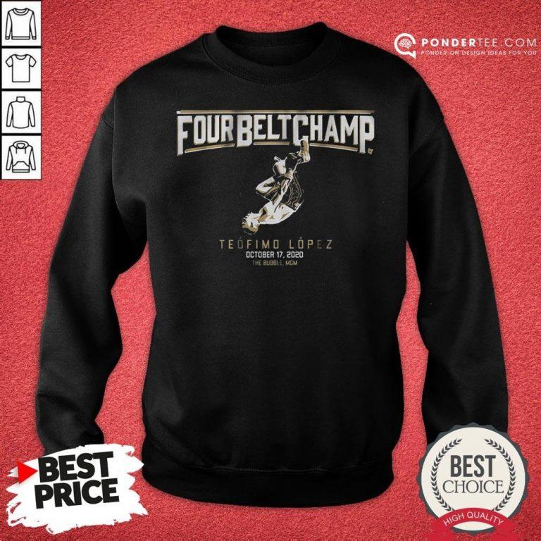 Awesome Teofimo Lopez The Four-belt Champ Sweatshirt - Desisn By Pondertee.com