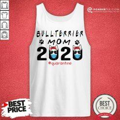 Bull Terrier Mom Quarantine Tank Top - Desisn By Pondertee.com