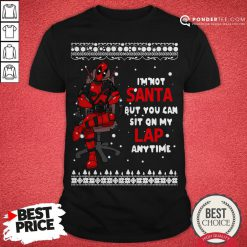 Deadpool I'm Not Santa But You Can Sit On My Lap Anytime Christmas Shirt - Desisn By Pondertee.com