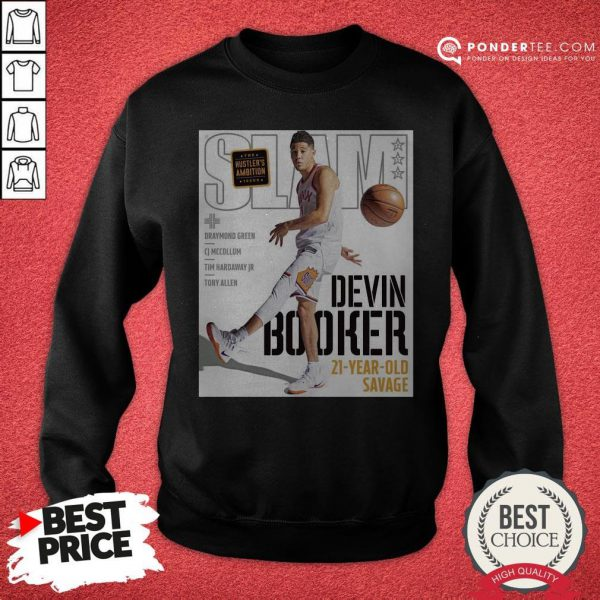 Devin Booker Slam 21 Year Old Savage Sweatshirt - Desisn By Pondertee.com