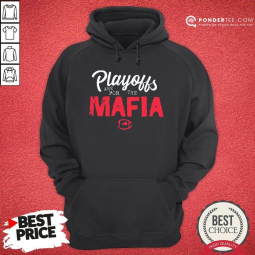 Funny Playoffs Are For The Mafia Hoodie - Desisn By Pondertee.com