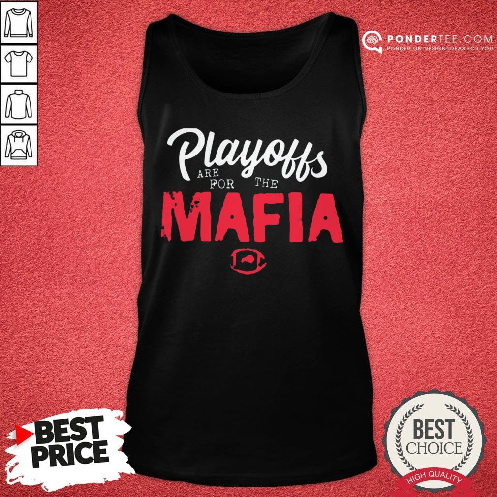 Funny Playoffs Are For The Mafia Tank Top - Desisn By Pondertee.com