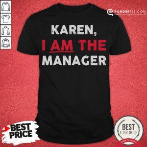 Good Karen I Am The Manager Simple Halloween Costume Shirt - Desisn By Pondertee.com