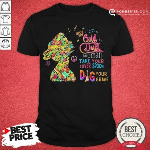 Good Rock On Gold Dust Woman Take Your Silver Spoon Dig Your Grave Shirt- Desisn By Pondertee.com
