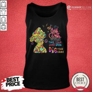 Good Rock On Gold Dust Woman Take Your Silver Spoon Dig Your Grave Tank Top - Desisn By Pondertee.com