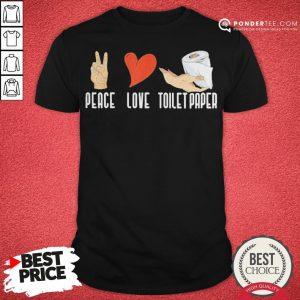 Happy Peace Love Toilet Paper Quarantine 2020 Shirt - Desisn By Pondertee.com