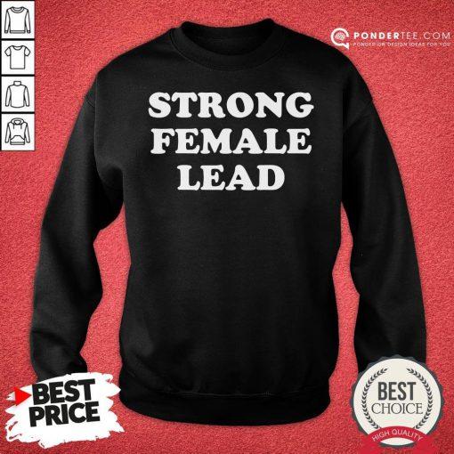 Happy Strong Female Lead Humor Gifts Sweatshirt - Desisn By Pondertee.com