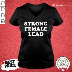 Happy Strong Female Lead Humor Gifts V-neck - Desisn By Pondertee.com