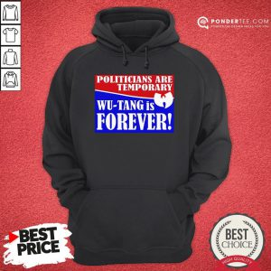 Hot Politicians Are Temporary Wutang Is Forever 2020 Hoodie - Desisn By Pondertee.com