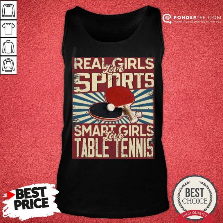 Hot Real Girls Love Sports Smart Girls Love Table Tennis Tank Top - Desisn By Pondertee.com