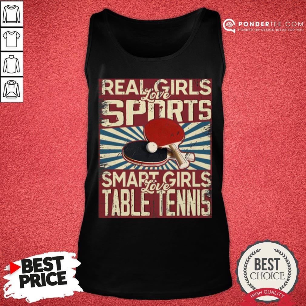 Hot Real Girls Love Sports Smart Girls Love Table Tennis Tank Top - Desisn By Pondertee.com
