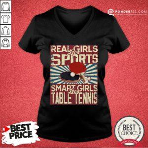 Hot Real Girls Love Sports Smart Girls Love Table Tennis V-neck - Desisn By Pondertee.com