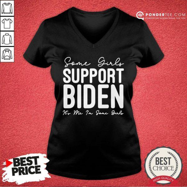 Hot Some Girls Support Biden It's Me I'm Some Girls Biden Girl V-neck - Desisn By Pondertee.com